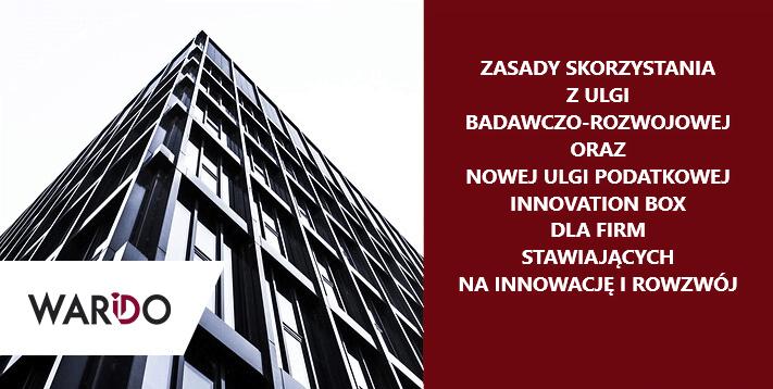 Ulga badawczo-rozwojowa i nowa ulga podatkowa Innovation Box