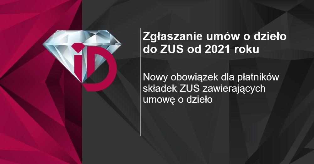 Umowa o dzieło a zgłoszenie do ZUS w 2021 roku?