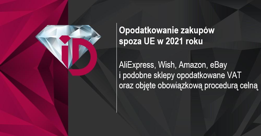Opodatkowanie zakupów spoza UE w 2021 roku