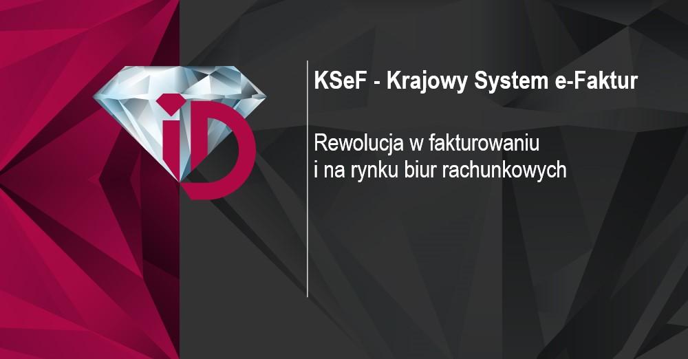 KSeF – rewolucja w fakturowaniu i na rynku biur rachunkowych