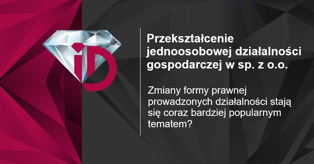 Przekształcenie jednoosobowej działalności gospodarczej w spółkę z o.o.